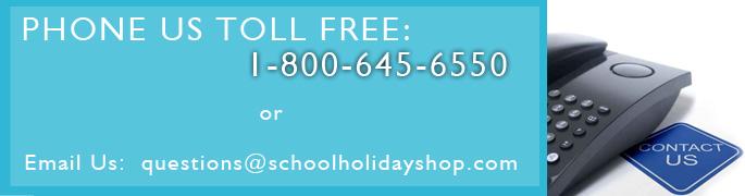 Call or Email Schoolholidayshop.com